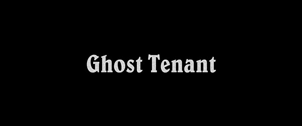 Ghost Tenant title card